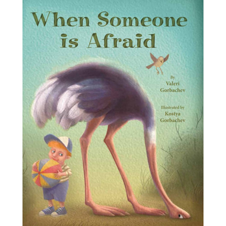 WHEN SOMEONE IS AFRAID