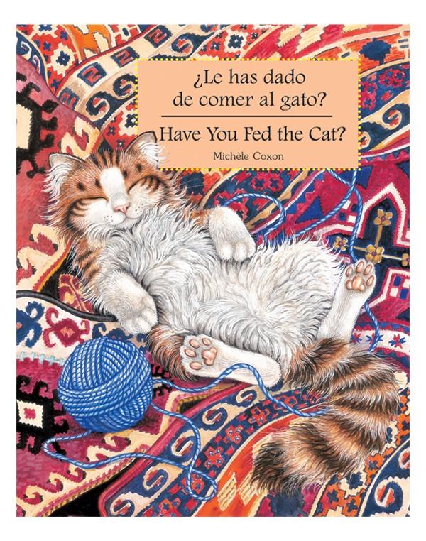 HAVE YOU FED THE CAT? / ¿Le has dado de comer al gato?