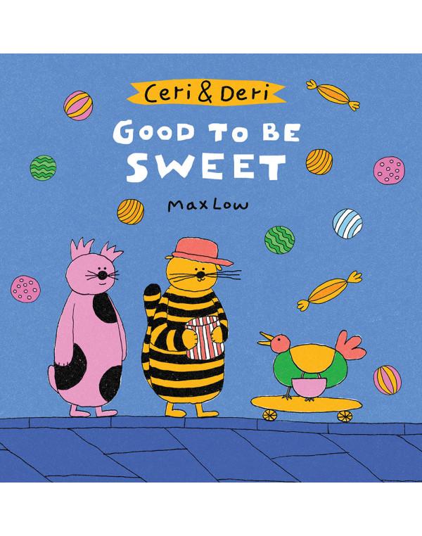 Ceri & Deri: Good to be Sweet