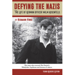 Defying the Nazis: The Life of German Officer Wilm Hosenfeld