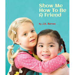 Show Me How To Be A Friend